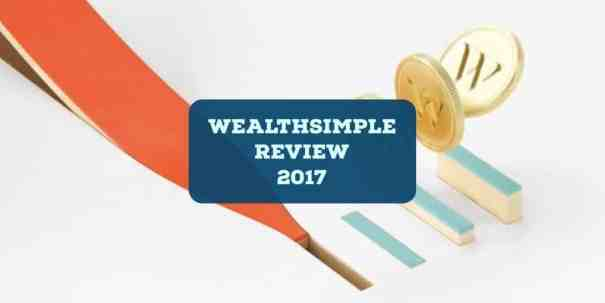 wealthsimple review 2017
