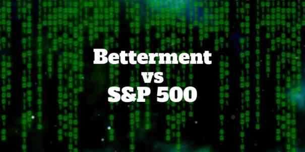 betterment vs s&p 500