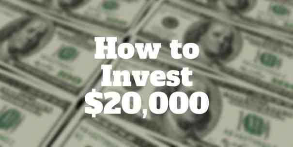 how to invest 20k