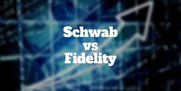 schwab vs fidelity comparison