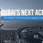 Dubai's Next Ace: Becoming the Scholar of Smart Cities