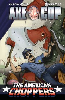 AXE COP THE AMERICAN CHOPPERS #2