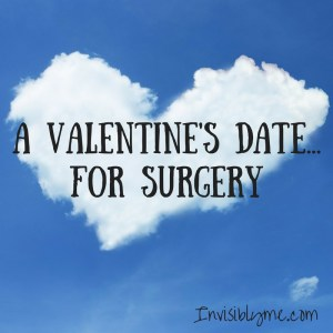 A Valentine's Date...For Surgery