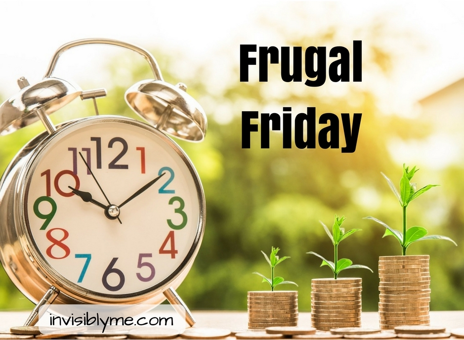 Frugal Friday  [ 09/11/18 ]