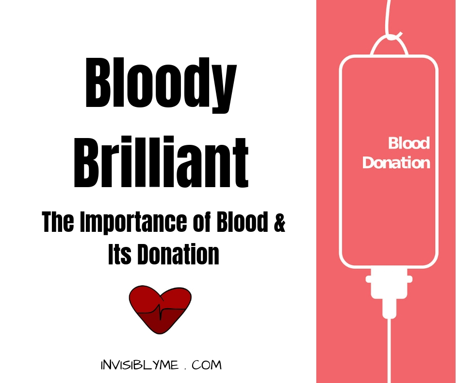 Bloody Brilliant : The Importance of Blood & Its Donation