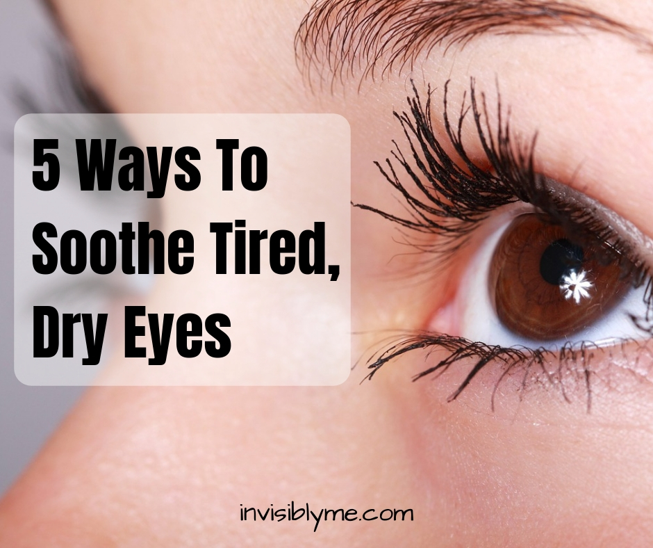 Tired, Dry Eyes? 5 Ways to Soothe Your Peepers