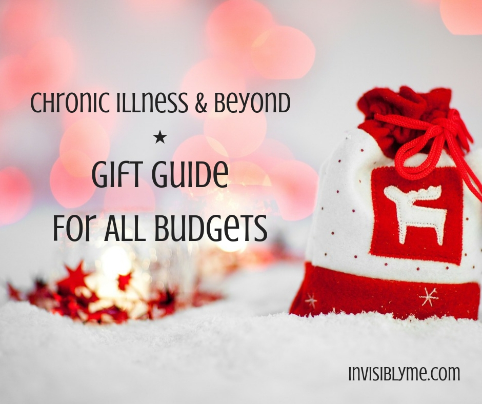 Chronic Illness & Beyond : Gift Guide for All Budgets