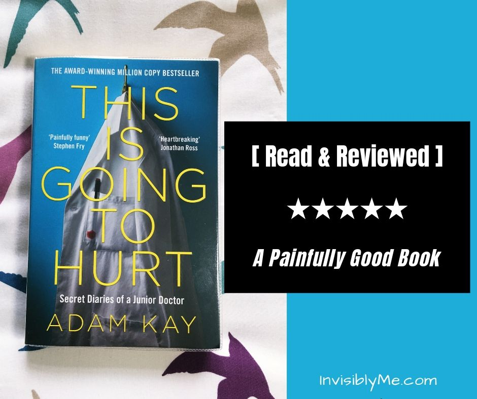This Is Going To Hurt Review : A Painfully Good Read