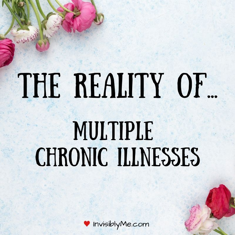 The Reality Of Multiple Chronic Illnesses