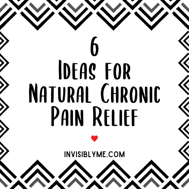 6 Ideas for Natural Chronic Pain Relief