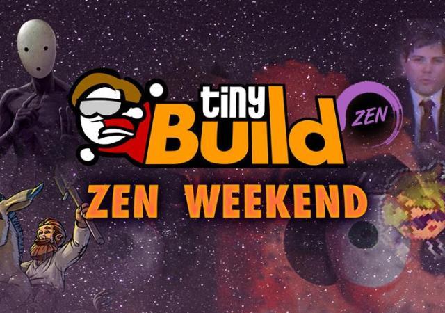 tiny build zen weekend