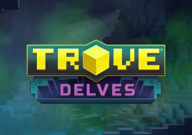 Trove Delves