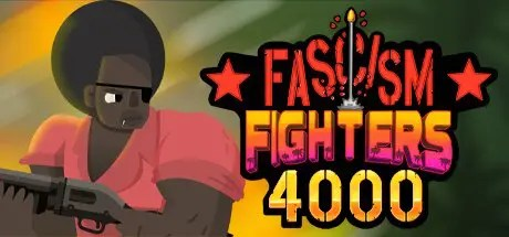 Fascism Fighters 4000