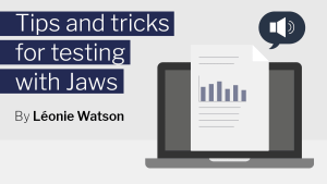 """Blog title """"Tips and tricks for testing with Jaws"""" by Léonie Watson with laptop illustration"""