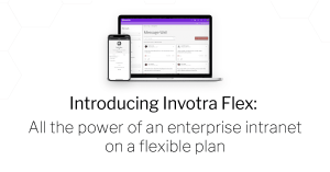 Introducing Invotra flex, all the power of an enterprise intranet on a flexible plan