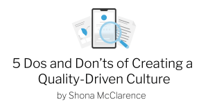 5 Dos and donts of creating a quality driven culture