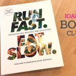 "Ioana's Book Club ""Run Fast Eat Slow"""