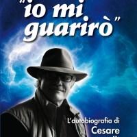 """""""IO MI GUARIRO' """" / L'AUTOBIOGRAFIA DI CESARE FUMAGALLI"""" - DALLA PRESENTAZIONE DI ROBERTO ALBORGHETTI..."""