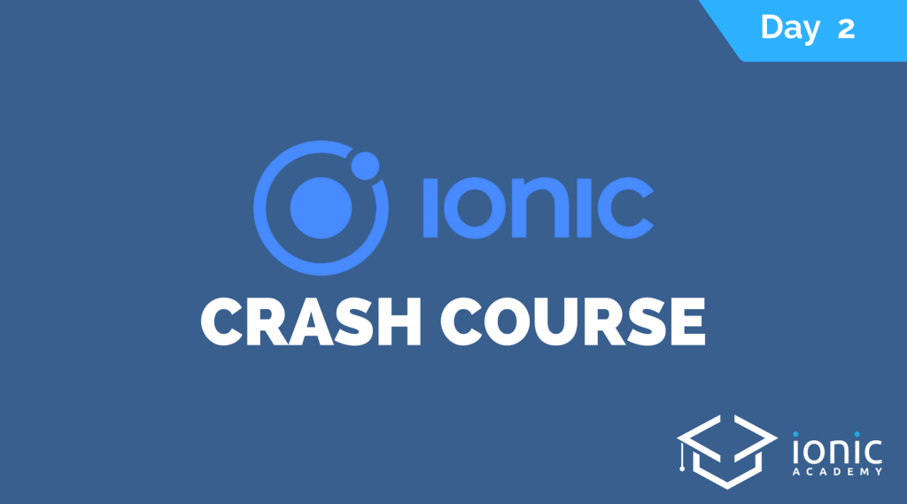 ionic-crash-course-day-2