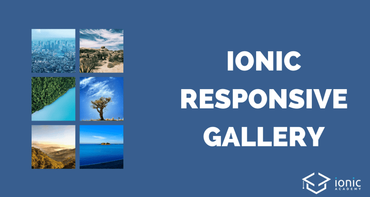 Ionic Image Gallery With Responsive Grid and Pinterest Style [v3