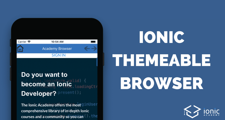 Build Your Custom Ionic Themeable Browser [v3] - Ionic