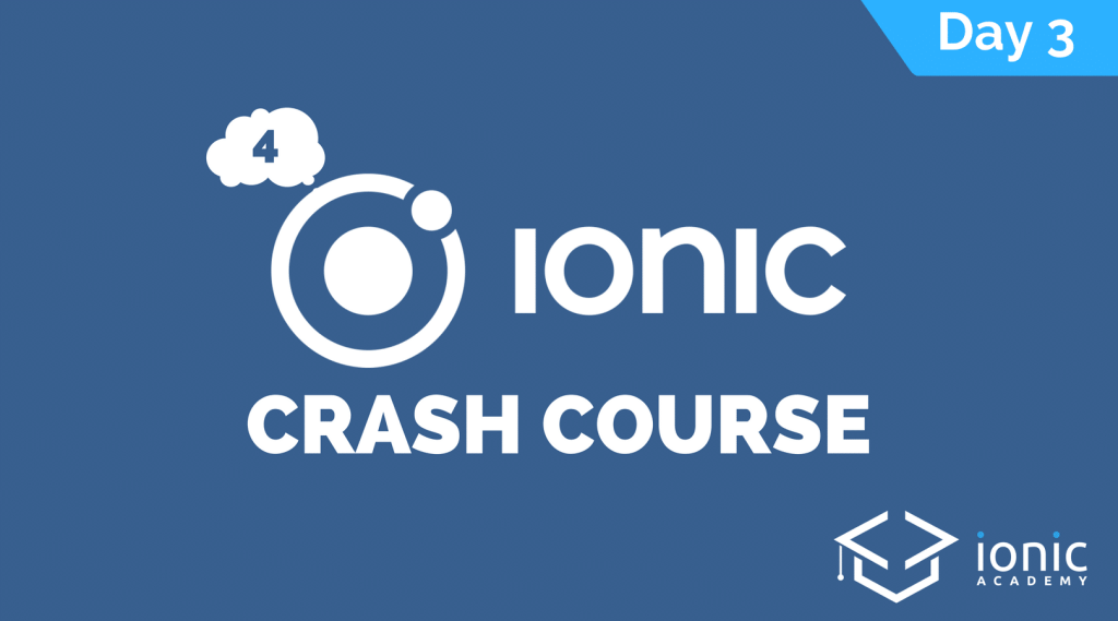 ionic-4-crash-course-day-3