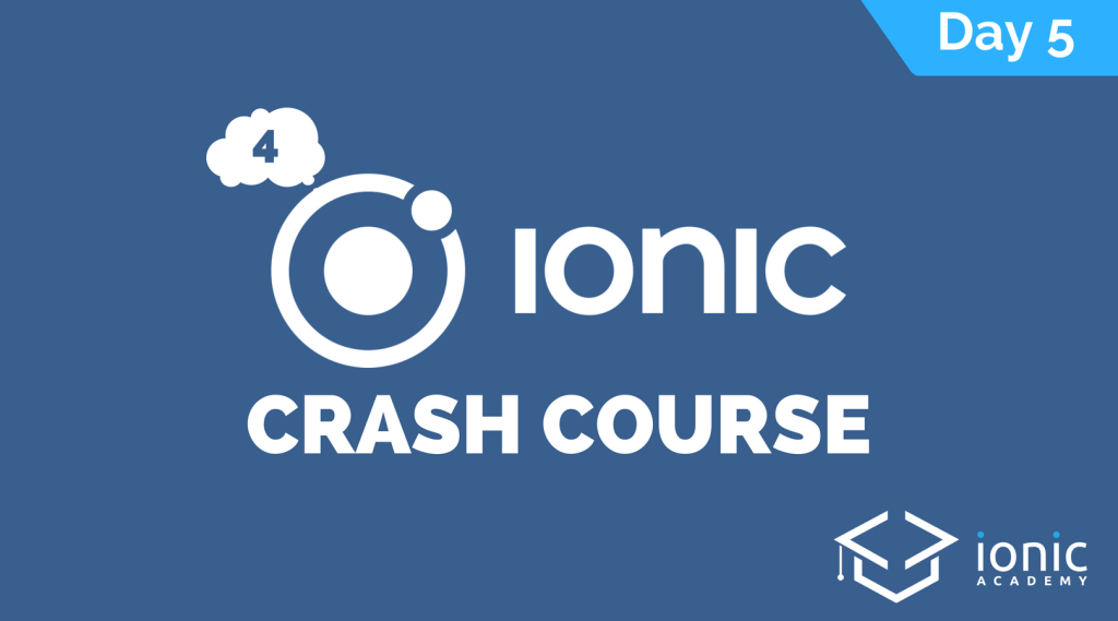 ionic-4-crash-course-day-5