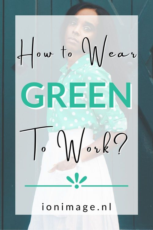 Going Green - How To Wear Green To Work? PINTEREST