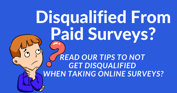 disqualified from paid surveys