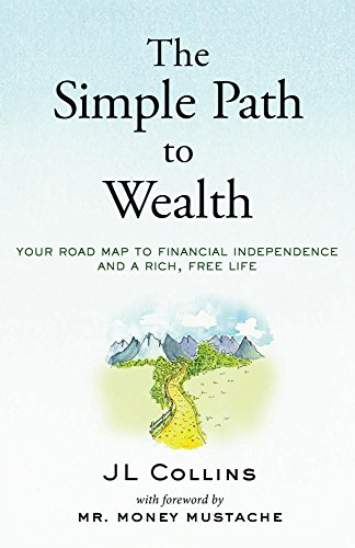 The Simple Path to Wealth by J.L. Collins