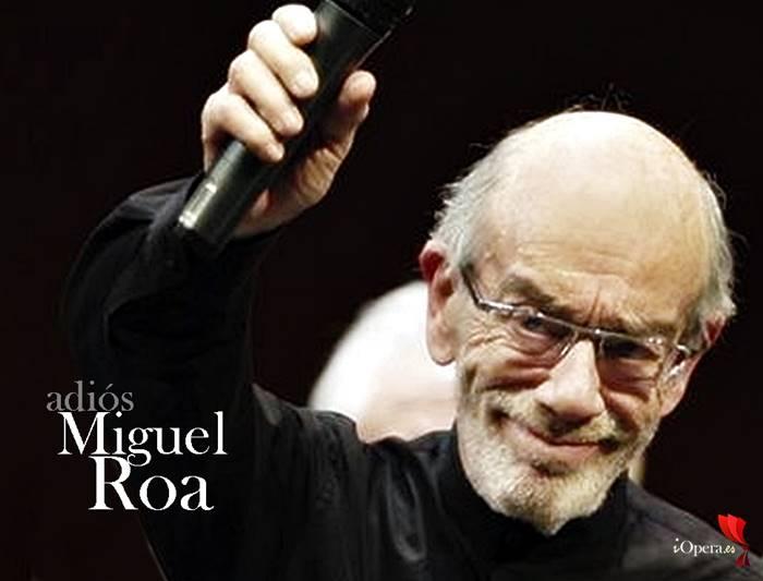La del manojo de rosas, homenaje a Miguel Roa, con motivo del fallecimiento del director madrileño, gran divulgador de la zarzuela