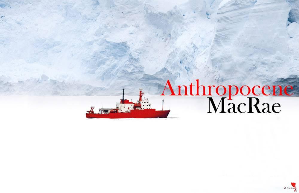 Anthropocene, estreno mundial Stuart MacRae