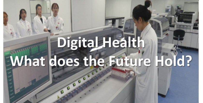 Digital Health - What Does the Future Hold ?