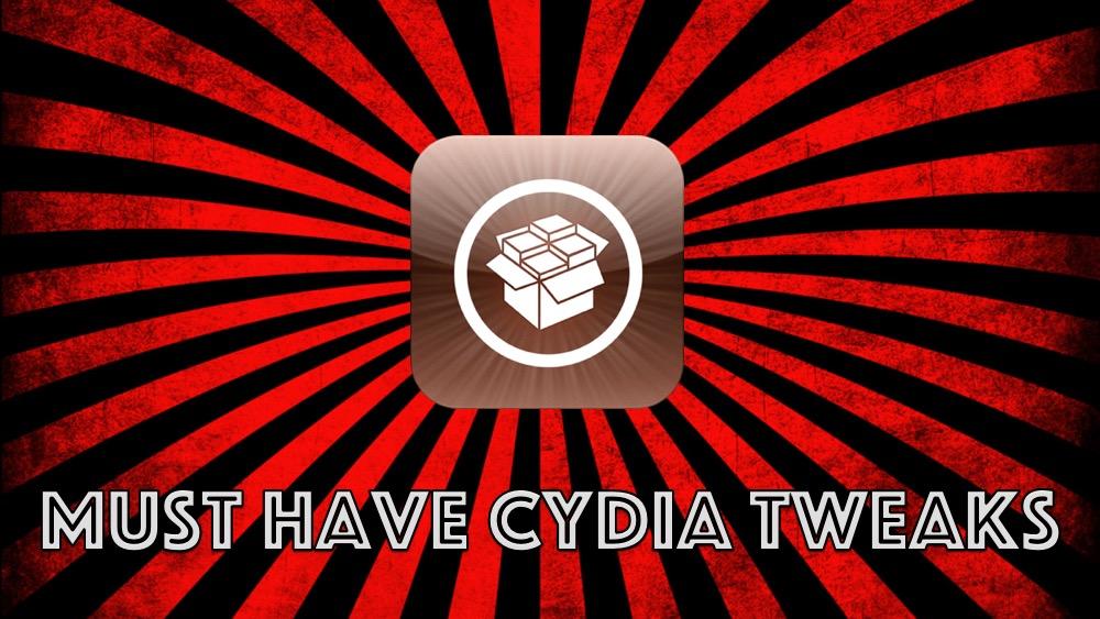 Must Have Cydia tweaks