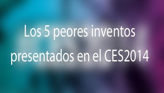 5-peores-inventos-ces-2014