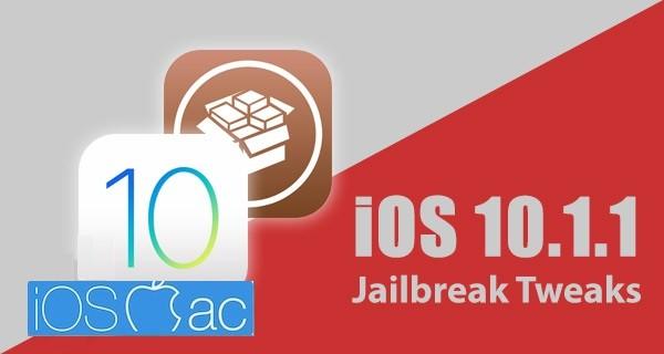 Jailbreak iOS 10.1.1: Revisa la lista de tweaks compatibles