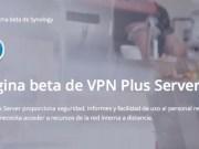 VPN Plus Server 1.3 Beta disponible para los usuarios de Synology