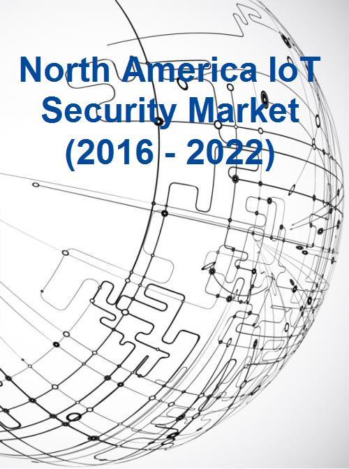 North America IoT Security Market 2016-2022