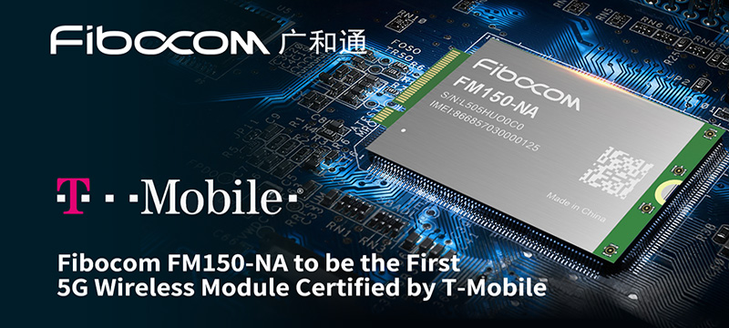 Fibocom FM150-NA to be the First 5G Wireless Module Certified by T-Mobile