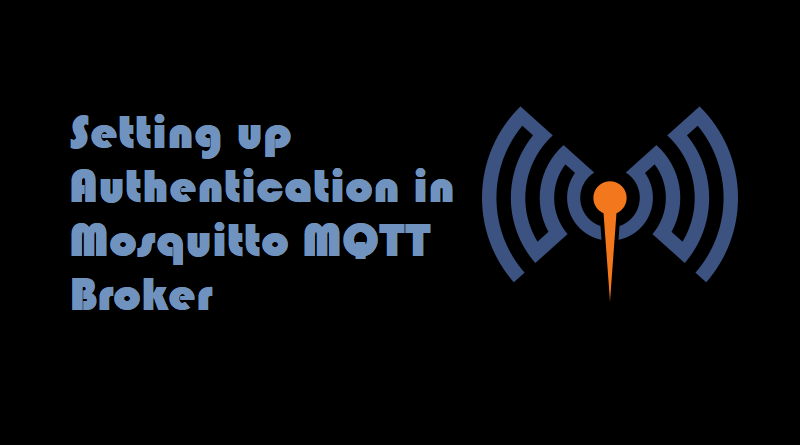 Setting up Authentication in Mosquitto MQTT Broker