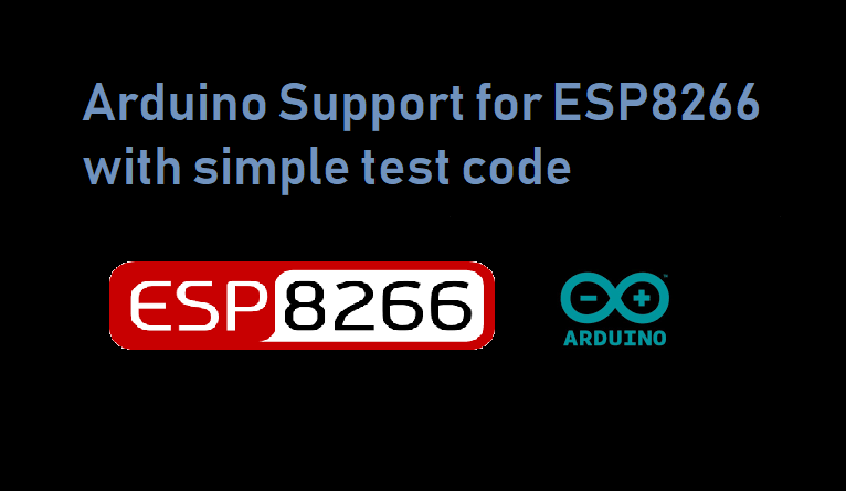 Arduino Support for ESP8266 with simple test code