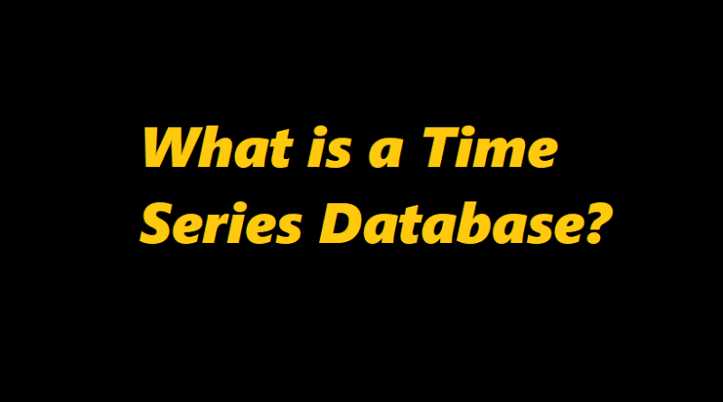 What is a Time Series Database?