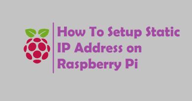How To Setup Static IP Address on Raspberry Pi