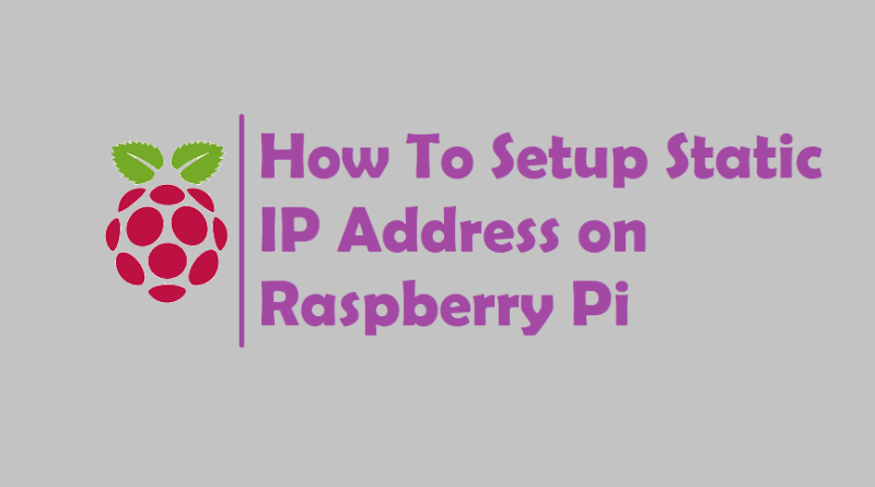 How To Setup Static IP Address on Raspberry Pi