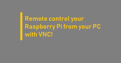 Remote control your Raspberry Pi from your PC with VNC!