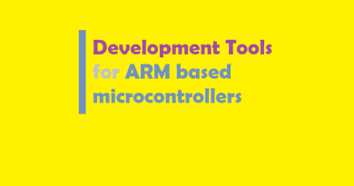 Development Tools for ARM based micro controllers