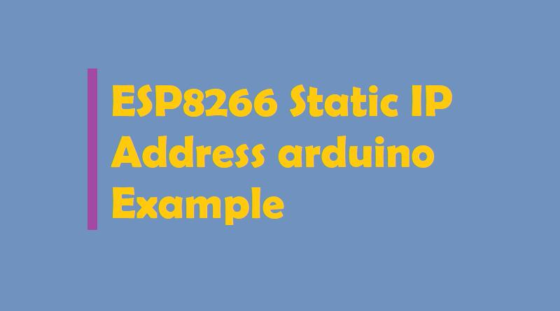 ESP8266 Static IP Address