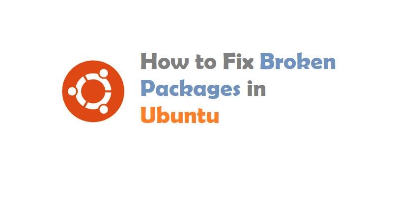 Fix Broken Packages in Ubuntu