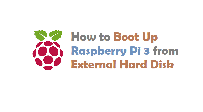 How to Boot Up Raspberry Pi 3 from External Hard Disk