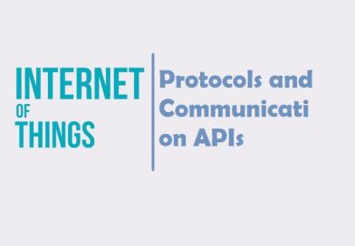 IoT Protocols and Communication APIs